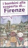 I bambini alla scoperta di Firenze. Ediz. illustrata