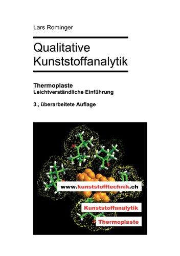 Qualitative Kunststoffanalytik: Thermoplaste. Leichtverständliche Einführung. 3., überarbeitete Auflage