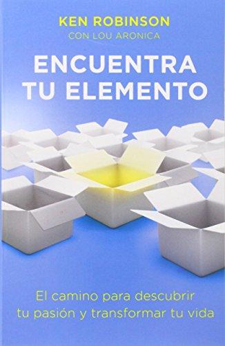 Encuentra Tu Elemento (Finding Your Element) El Camino Para Discubrir to Pasion y Transformar Tu Vida (Vintage Espanol)