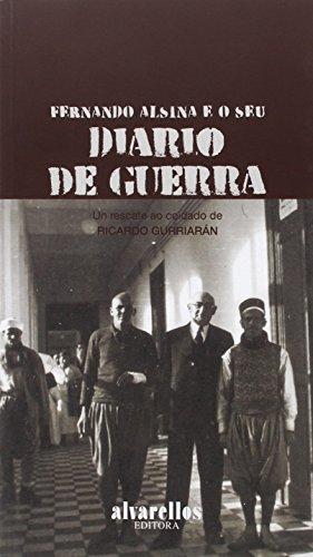 FERNANDO ALSINA E O SEU DIARIO DE GUERRA (Oeste [divulgación&ensaio]) por Fernando Alsina González