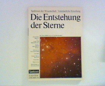 Die Entstehung der Sterne - Interstellare Materie ; Spektrum der Wissenschaft: Verständliche Forschung ;