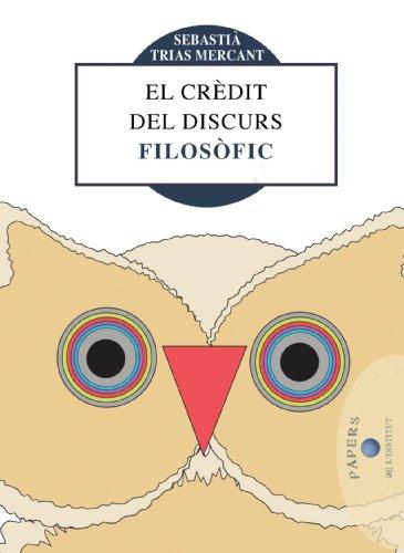 El crèdit del discurs filosòfic (Papers Book 4) (Catalan Edition) por Sebastià Trias Mercant