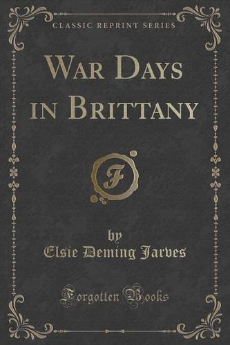 War Days in Brittany (Classic Reprint)