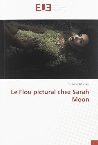 Le Flou pictural chez Sarah Moon par  Walid Ghariani