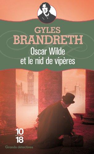 Oscar Wilde et le nid de vipères (4) par Gyles BRANDRETH