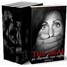 The Deal / Sa Descente Aux Enfers (L'INTÉGRALE): (Un Roman Érotique BDSM)