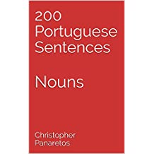 200 Portuguese Sentences: Nouns (Learn Portuguese Book 3) (English Edition)