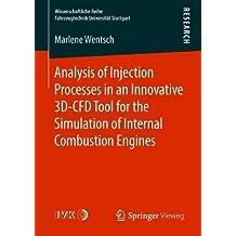 Analysis of Injection Processes in an Innovative 3D-CFD Tool for the Simulation of Internal Combustion Engines (Wissenschaftliche Reihe Fahrzeugtechnik Universität Stuttgart)