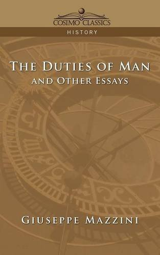 The Duties of Man and Other Essays by Giuseppe Mazzini (2005-08-01)