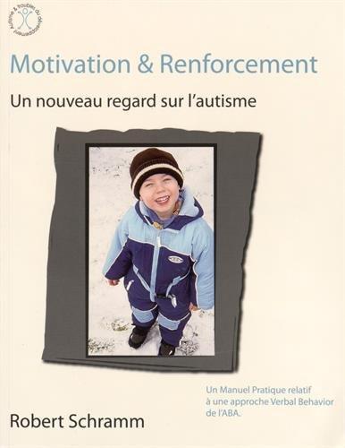 Motivation & Renforcement : Un nouveau regard sur l'autisme