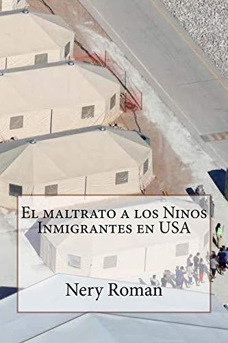 El maltrato a los Ninos Inmigrantes en USA por Nery Roman