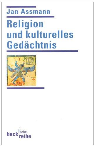 Religion und kulturelles Gedächtnis: Zehn Studien (Beck'sche Reihe)