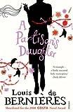 [A Partisan's Daughter] (By: Louis de Bernieres) [published: April, 2009] - Louis de Bernieres