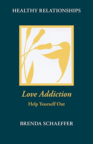 Love Addiction: Help Yourself Out (Healthy Relationship Series) (English Edition)