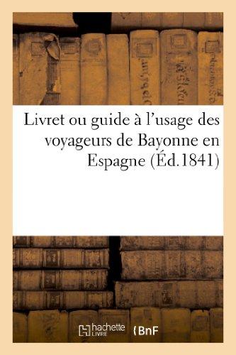 Livret ou guide à l'usage des voyageurs de Bayonne en Espagne