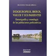Indoeuropeos, iberos, vascos y sus parientes. Estratigrafía y cronología de las poblaciones prehistóricas (Estudios Filológicos n.º 340)