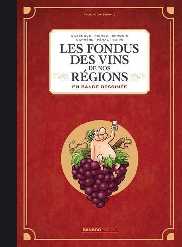 Les fondus des vins de nos régions par Collectif