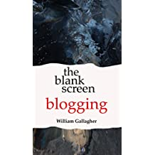 The Blank Screen: Blogging