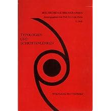 Typologien und Schichtenlehren: Bibliographie des internationalen Schrifttums bis 1970 (Beschreibende Bibliographien)