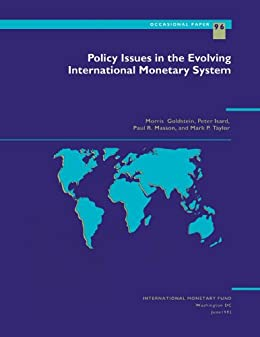 Policy Issues in the Evolving International Monetary System (Occasional Paper (Intl Monetary Fund)) by [Taylor, Mark P., Isard, Peter, Goldstein, Morris, Masson, Paul R.]