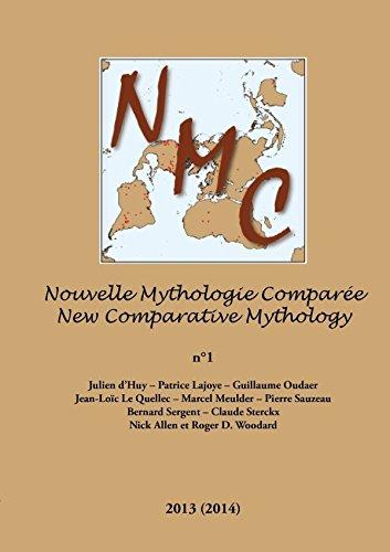 Nouvelle Mythologie Compare, tome 1 / New Comparative Mythology, Volume 1