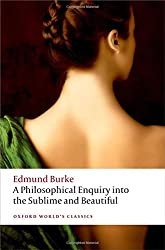 A Philosophical Enquiry into the Origin of our Ideas of the Sublime and the Beautiful 2/e (Oxford World's Classics)