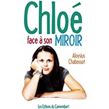 Chloé face à son miroir (French Edition)