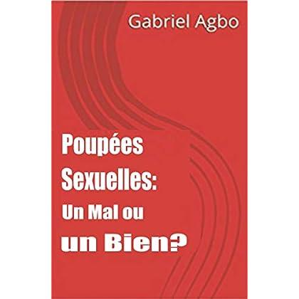 Poupées Sexuelles: Un Mal ou un Bien?