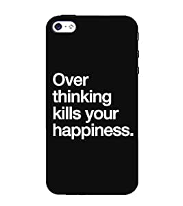 For Apple iPhone 4S over thinking kills your happiness ( over thinking kills your happiness, good quotes, black background ) Printed Designer Back Case Cover By CHAPLOOS