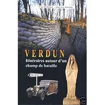 Verdun : Itinéraires autour d'un champ de bataille