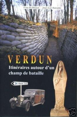 Verdun : Itinéraires autour d'un champ de bataille par Yves Buffetaut, Jean-Luc Kaluzko