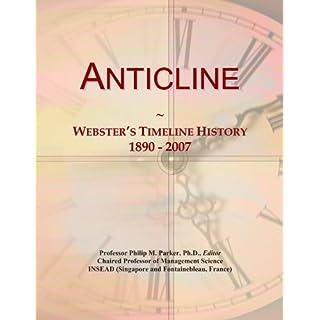 Anticline: Webster's Timeline History, 1890-2007