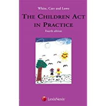 White, Carr and Lowe: The Children Act in Practice