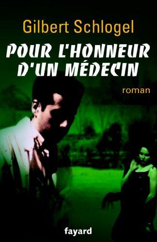Pour l'honneur d'un médecin (Littérature Française)