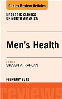 Men's Health, An Issue Of Urologic Clinics - E-book (the Clinics: Internal Medicine 39) por Steven A. Kaplan epub