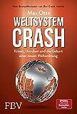 Weltsystemcrash: Krisen, Unruhen und die Geburt einer neuen Weltordnung - Max Otte