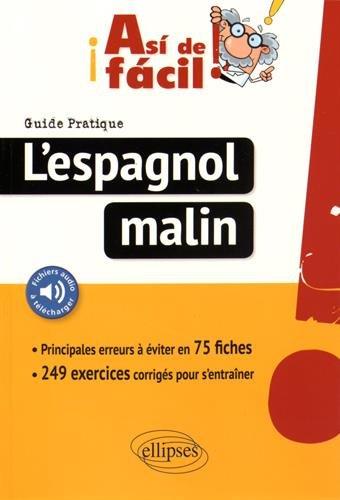 Asi de facil ! L'espagnol malin : 75 fiches pour réussir, exercices corrigés par Lauro Capdevila