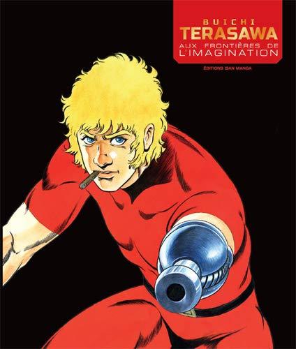 Buichi Terasawa - Aux frontières de l´imagination