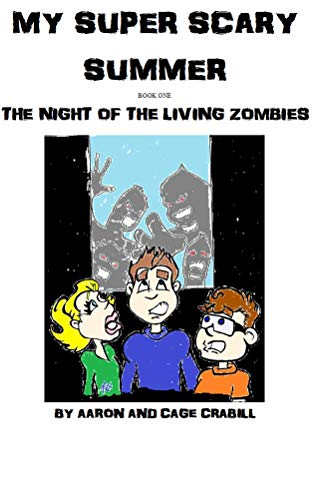 My Super Scary Summer Book One: The Night of the Living Zombies (English Edition)