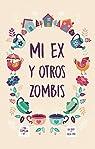 Mi ex y otros zombis par Kalei