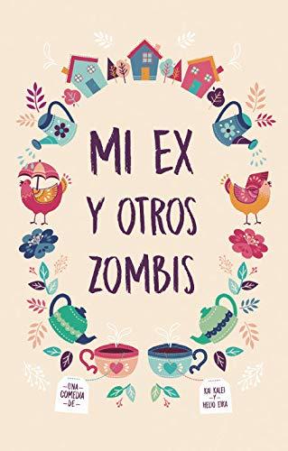Mi ex y otros zombis de [Kalei, Kai, Eika, Helio]