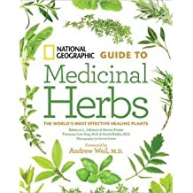 National Geographic Guide to Medicinal Herbs: The World's Most Effective Healing Plants by Tieraona Low Dog (2014-12-24)