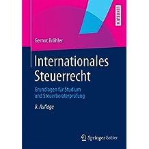 Internationales Steuerrecht: Grundlagen für Studium und Steuerberaterprüfung