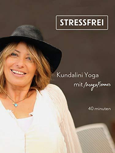 Stressfrei - Kundalini Yoga mit Maya Fiennes - 40 minuten [OV]