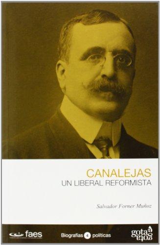 José Canalejas. Un liberal reformista por Salvador Forner Muñoz
