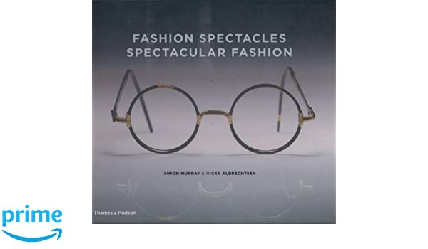 b6e21b64069 Buy Fashion Spectacles Spectacular Fashion  Eyewear Styles And Shapes From  Vintage To 2020 Book Online at Low Prices in India