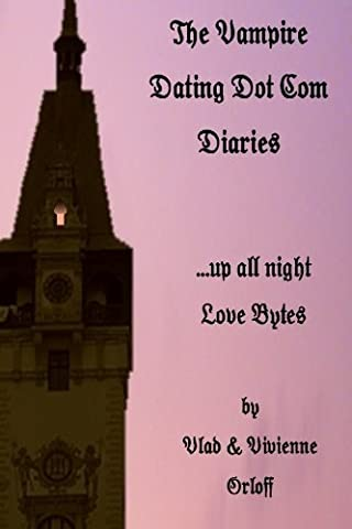Vampire Dating Dot Com Diaries: ...up All Night -love Bytes by Vivienne Orloff (2008-10-09)
