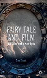 [(Fairy Tale and Film: Old Tales with a New Spin)] [Author: Sue Short] published on (December, 2014)
