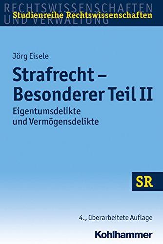 Strafrecht - Besonderer Teil II: Eigentumsdelikte und Vermögensdelikte (SR-Studienreihe Rechtswissenschaften) (German Edition)