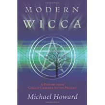 Modern Wicca: A History from Gardner to the Present